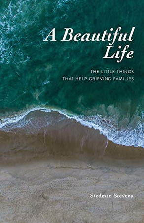 A Beautiful Life: THE LITTLE THINGS THAT HELP GRIEVING FAMILIES