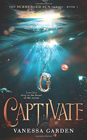 Captivate: The Submerged Sun Series: Book 1