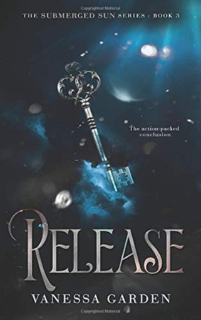 Release: Book 3 of the Submerged Sun Series