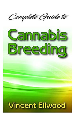 Complete Guide To Cannabis Breeding