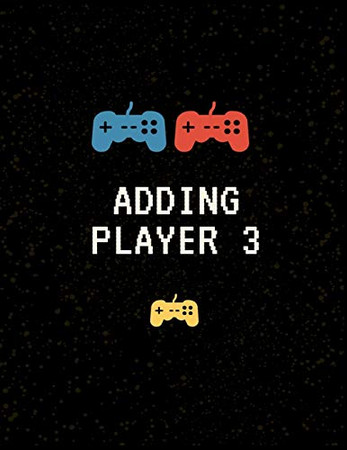 """ADDING PLAYER 3: Nine Month Countdown to Baby * Keepsake for Gamer Parents * Fun Baby Shower Meme Gift * 8.5"""" x 11"""" 100 Pages"""