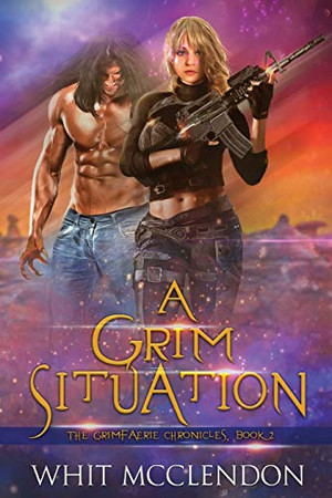 A Grim Situation: Book 2 of the GrimFaerie Chronicles