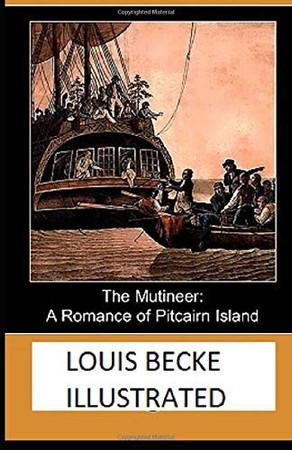 The Mutineer: A Romance of Pitcairn Island Illustrated - 9781650699783