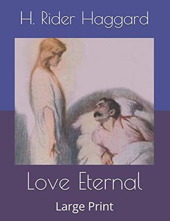 Love Eternal: Large Print - 9781672667463