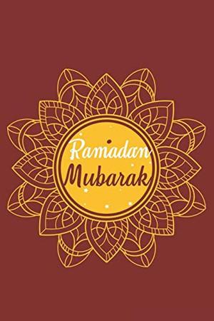 Ramadan Mubarak: Ramadan I Muslim I Islamic I Arabic I Mubarak - 9781670384478