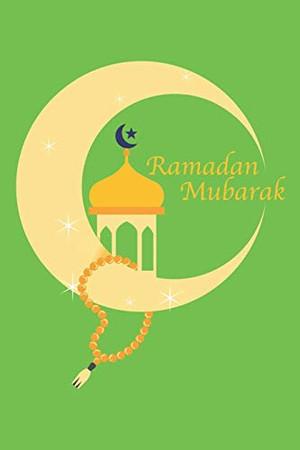 Ramadan Mubarak: Islam I Holidays I Gift I Celebrate - 9781670408501