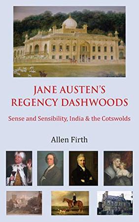 Jane Austen's Regency Dashwoods: Sense and Sensibility, India & the Cotswolds
