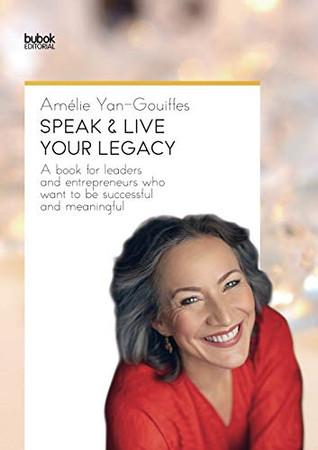 Speak & live your legacy