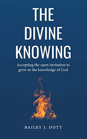 The Divine Knowing: Accepting the open invitation to grow in the knowledge of God