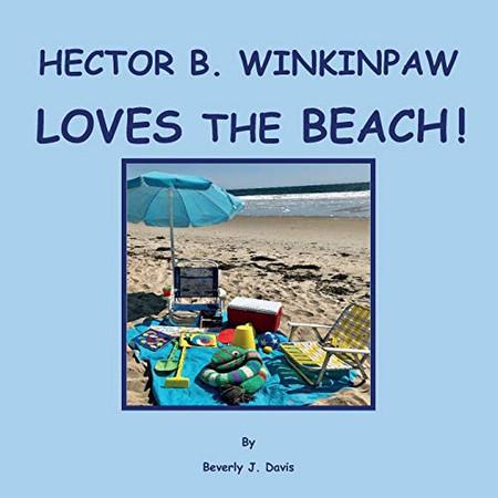HECTOR B. WINKINPAW LOVES THE BEACH!