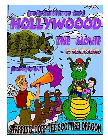 Dorp The Scottish Dragon - Book Three: Hollywood - The Movie