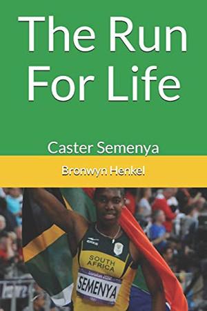 The Run For Life: Caster Semenya
