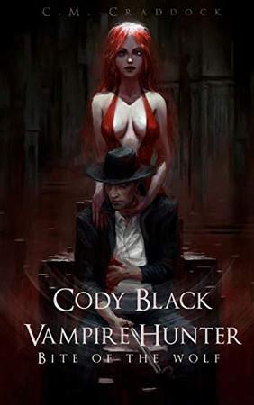 Cody Black Vampire Hunter: Bite of the Wolf