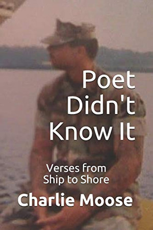 Poet Didn't Know It: Verses from Ship to Shore