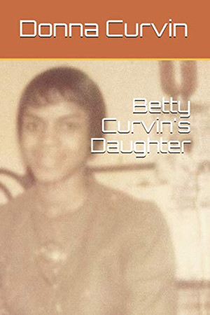 Betty Curvin's Daughter (The legacy)