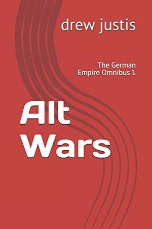 Alt Wars: The German Empire Omnibus 1
