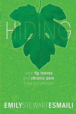 Hiding: What Fig Leaves and Chronic Pain Have in Common
