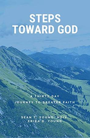 Steps Toward God: A 30 Day Journey to Greater Faith