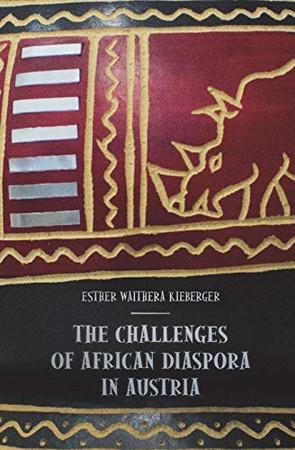 The challenges of the African Diaspora in Austria (ways of African Diaspora)
