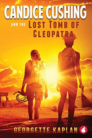 Candice Cushing and the Lost Tomb of Cleopatra (The Cushing-Nevada Chronicles)