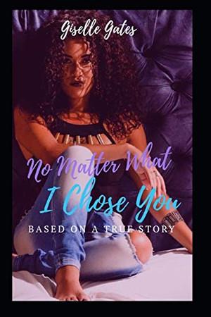 No Matter What, I Choose You