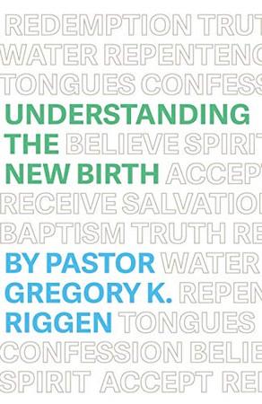 Understanding the New Birth (Understanding Apostolic Doctrine)