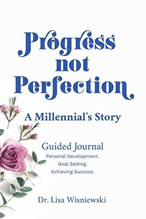 Progress Not Perfection: A Millennial's Story