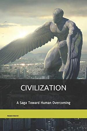 CIVILIZATION: A Saga Toward Human Overcoming