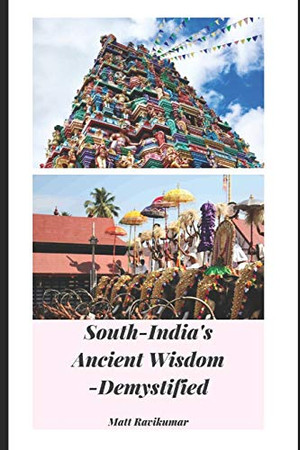 South_India's Ancient Wisdom: -Demystified
