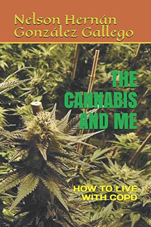 THE CANNABIS AND ME: HOW TO LIVE WITH COPD