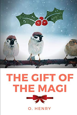 The Gift of the Magi: A short story about a young husband and wife and how they deal with the challenge of buying secret Christmas gifts for each other with very little money.