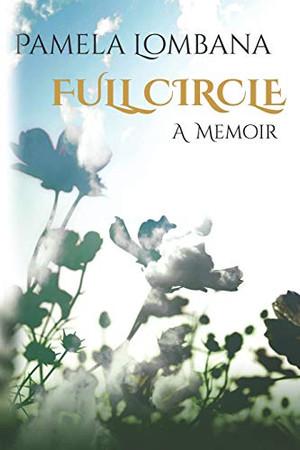 Full Circle: A Memoir
