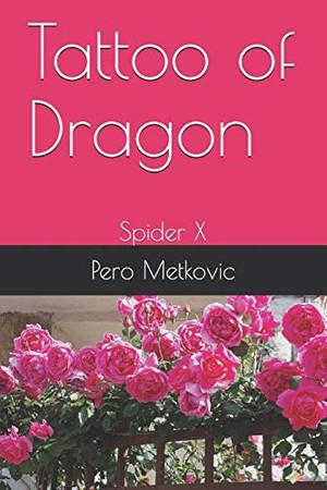 Tattoo of Dragon: Spider X