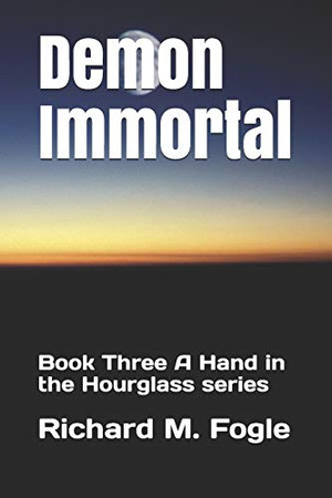 Demon Immortal: Book Three A Hand in the Hourglass series