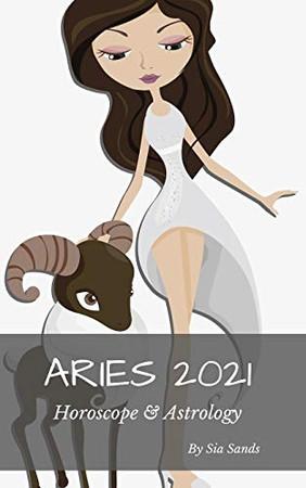 Aries 2021 Horoscope & Astrology (Horoscopes 2021)