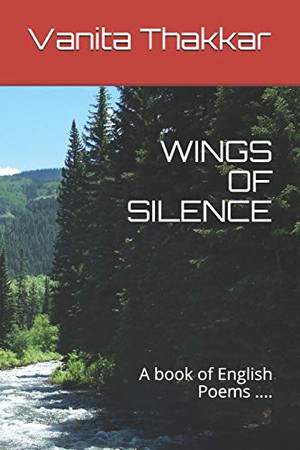 WINGS OF SILENCE: A book of English Poems ....