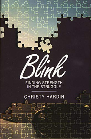 Blink: Finding Strength in the Struggle