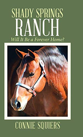 Shady Springs Ranch: Will It Be a Forever Home?