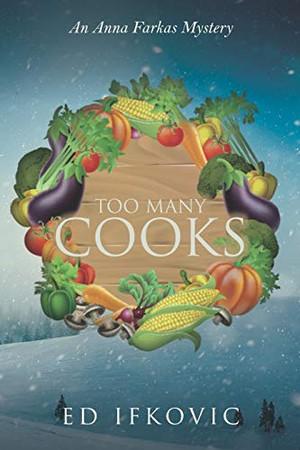 Too Many Cooks: An Anna Farkas Mystery