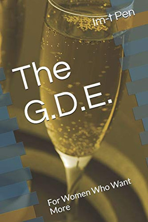 The G.D.E.: For Women Who Want More
