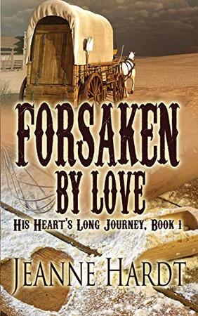 Forsaken by Love (His Heart's Long Journey)