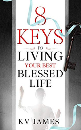 8 Keys to Living Your Best Blessed Life