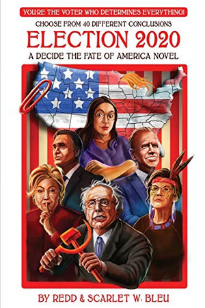 Election 2020: A Decide the Fate of America Novel