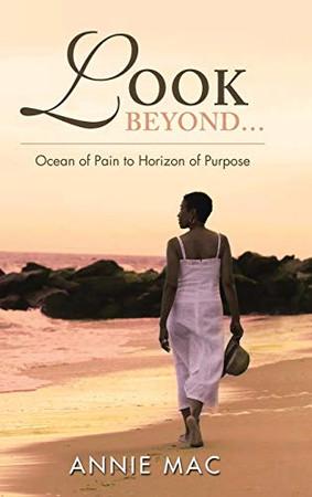 Look Beyond ... Ocean of Pain to Horizon of Purpose - 9781973679714