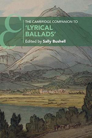 The Cambridge Companion to 'Lyrical Ballads' (Cambridge Companions to Literature) - 9781108402835