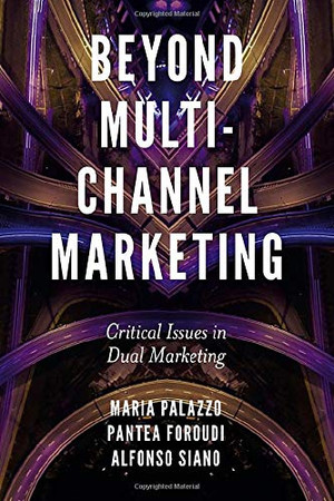 Beyond Multi-channel Marketing: Critical Issues in Dual Marketing