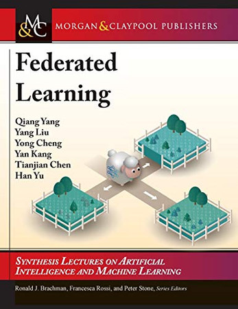 Federated Learning (Synthesis Lectures on Artificial Intelligence and Machine Le) - 9781681736990