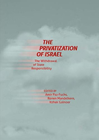 The Privatization of Israel: The Withdrawal of State Responsibility