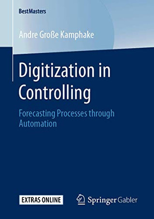 Digitization in Controlling: Forecasting Processes through Automation (BestMasters)