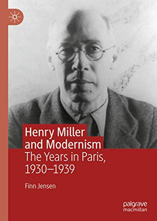 Henry Miller and Modernism: The Years in Paris, 1930–1939